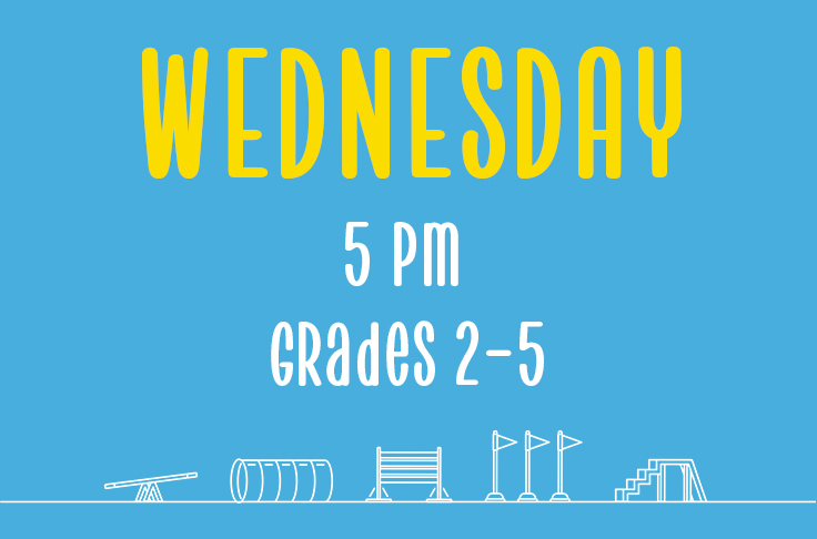 Wednesday <br>5pm <br>Grades 2-5<br> Nicola Wildman – Barton