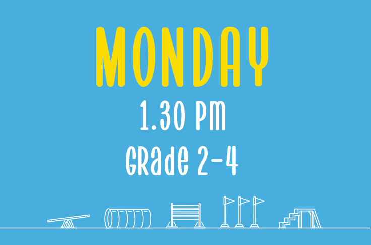 Monday<br> 1.30pm<br> Grade 2-4