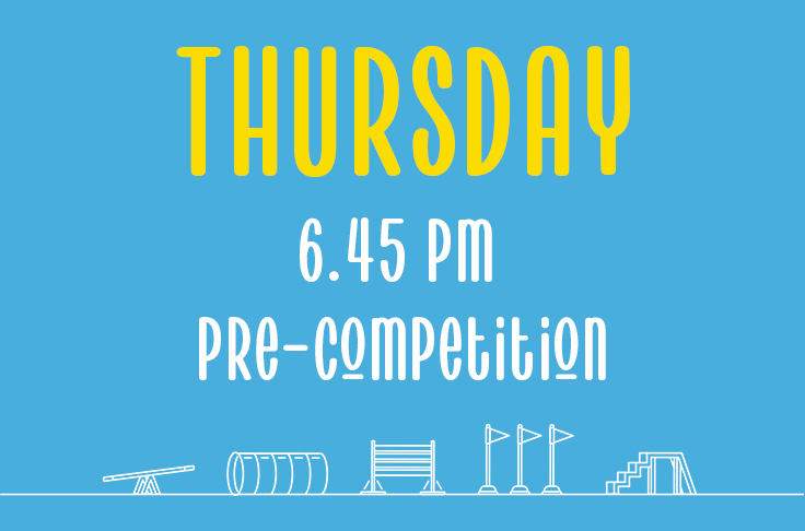 You are currently viewing Thursday<br> 6.45pm<br> Pre-Competition <br> Hannah